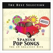 Spanish Pop Songs. The 20 Greatest Hits Songs