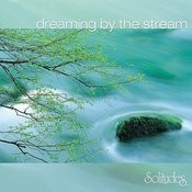 Dreaming By The Stream Songs