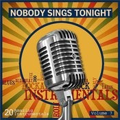 Nobody Sings Tonight: Great Instrumentals Vol. 7 Songs