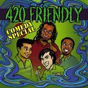 420 Friendly Comedy Special Songs