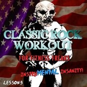 Classic Rock Workout For Fitness Freaks, It's Insanity - Lesson 3 Songs