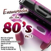Enamorados De Los 80's, Vol. 1 Songs