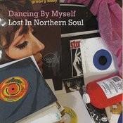 Dancing By Myself - Lost In Nothern Soul Songs
