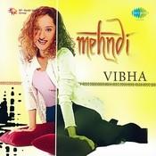 Vibha Mehndi Songs