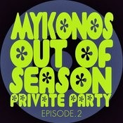#mykonos Out Of Season Private Party - Episode.2 Songs