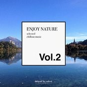 Enjoy Nature Vol.2 - Selected Chillout Music Songs