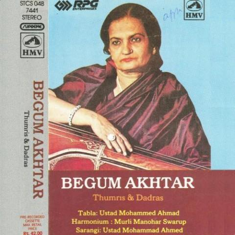 Begum Akhtar - Thumris And Dadras Songs Download: Begum Akhtar