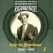 Great Interpreters Of Flamenco - Niño De Marchena (1920 - 1940), Vol. 1 Songs