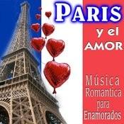 Paris Y El Amor. Música Romántica Para Enamorados Songs