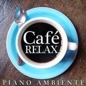 Relax Café. Piano Ambiente Songs