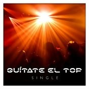 Quítate El Top - Single Songs