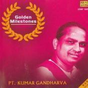 Golden Milestones - Pandit Kumar Gandharva Songs
