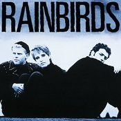 Rainbirds (25th Anniversary Edition) Songs