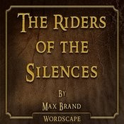 The Riders Of The Silences (By Max Brand) Songs