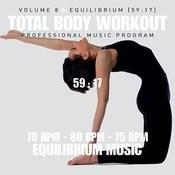 Total Body Workout Vol. 8 - Equilibrium (70 Bpm-80bpm-75bpm) Songs