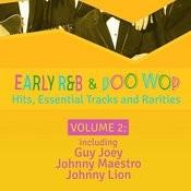 Early R 'n' B & Doo Wop Hits, Essential Tracks And Rarities, Vol. 2 Songs