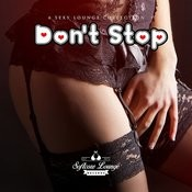 Don't Stop - A Sexy Lounge Collection - Bonus Version Songs