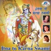 Itna To Karna Swami Songs