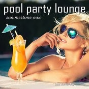 Pool Party Lounge Summertime Mix Songs