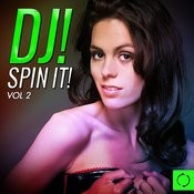 Dj! Spin It!, Vol. 2 Songs