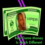Rap Game Money Is Much Different Songs
