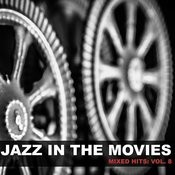 Jazz In The Movies: Mixed Hits, Vol. 8 Songs