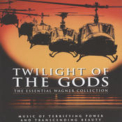Twilight Of The Gods: The Essential Wagner Collection Songs