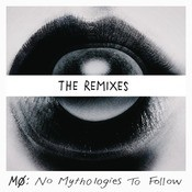 No Mythologies to Follow (The Remixes) Songs