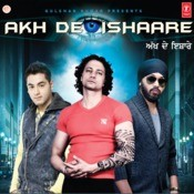 Akh De Ishaare Songs