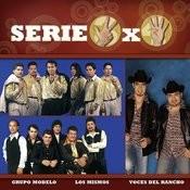 Serie 3x4: Los Mismos, Grupo Modelo & Voces Del Rancho Songs