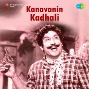 Kanavanin Kadhali Songs