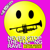 Never Stop The Fuc**ng Rave (The Remixes) Songs