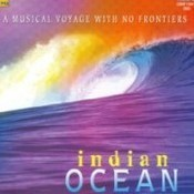 Indian Ocean - A Musical Voyage With No Frontiers Songs