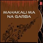 Mahakali Ma Na Garba Songs