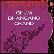 Ghum Bhangano Chand Songs