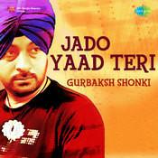 Jado Yaad Teri - Gurbaksh Songs
