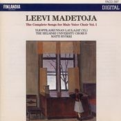 Leevi Madetoja: Complete Songs for Male Voice Choir Vol. 1 Songs