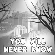 You Will Never Know Songs