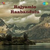 Rajyamlo Raabandulu Songs