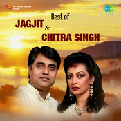 The Very Best Of Jagjit And Chitra Singh Songs