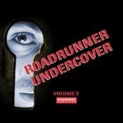 Roadrunner Undercover Volume 2 Songs