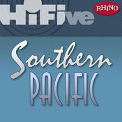 Rhino Hi-Five: Southern Pacific Songs