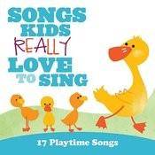 Songs Kids Really Love To Sing: 17 Playtime Songs Songs