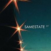 Samestate Ep Songs