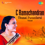 C Ramachandran Thunai Purandarul Vocal Songs