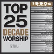 Top 25 Decade Worship 1990's Edition Songs