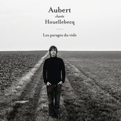 Aubert chante Houellebecq - Les parages du vide Songs