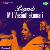 Legends M L Vasanthakumari Vol 2 Songs