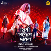 Purbo Poschim Dokhhin Uttor Ashbei (Original Motion Picture Soundtrack) Songs