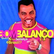 Quem E Que Balança O Brasil! Songs